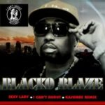 Blacko Blaze – Sexy Lady (Produced By Fliptyce)