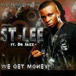 VIDEO:St.Lee – We Get Money