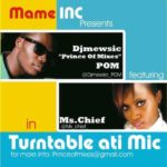 Dj Mewsic – Turntable Ati Mic ft Ms.Chief
