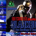 VIDEO:BLarkboy – Be With Me ft. Tunice & Ayo Rawlings
