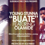 Young Stunna – Buate feat Olamide