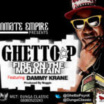 Ghetto P – Fire On The Mountain ft. Dammy Krane
