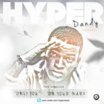 Hyper Dandy – On Ur Mark + Only You [Prod. By D'Tunes]