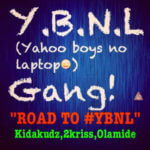 EXLUSIVE: Kida Kudz, 2Kriss & Olamide – Road To #YBNL