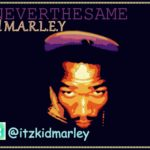 Kid Marley – Never The Same