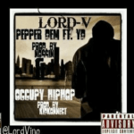 Lord V – Pepper Dem ft YD + Occupy HipHop