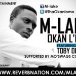 M-Lake – Okanlomo Ft. Toby Octave + Fuji Concoction