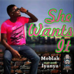 Moblak – She Wants It Feat. Iyanya