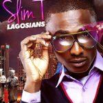 Slim T – Lagosians