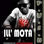 Ill'Mota – P.U.S.H