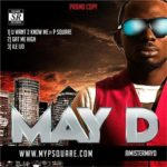 MayD – U Want To Know Me Feat P-Square + Gat Me High