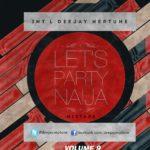 DJ NEPTUNE'S BLAZING MIX – LET'S PARTY NAIJA VOL.9