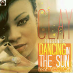 Clay – Dancing In The Sun feat. Vector