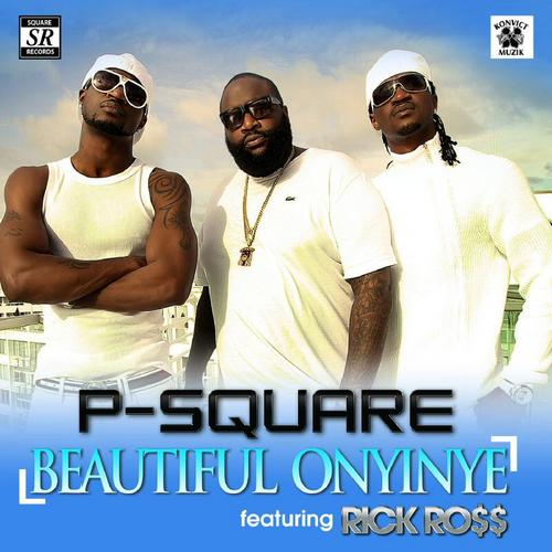 P-square feat. Rick ross beautiful onyinye paroles | musixmatch.