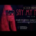 VIDEO :Goldie – Say My Name