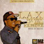 L.A.X – Ja Ye ft Ice Prince
