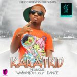 Karat Kid – Dance + Wabamijo ft Ugly