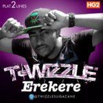 T-Wizzle – Erekere (Rough Play)