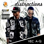 A.Q ft Vector – Distractions (REMINISCE DISS)