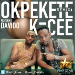 Kcee – Okpekete (official Remix)  Ft. Davido