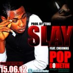 Slay – Pop Sometin ft Chekwas