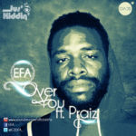 EFA – Over You ft. Praiz