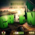 Kiddominant – G.R.E.E.N ft Jarmeu & M.Y. Kesh