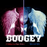 Boogey – I Killed Em (Rigor Mortis) + You and You
