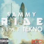 Sammy – Ride Ft Tekno