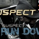 Suspect – Run Down ft Tha Suspect