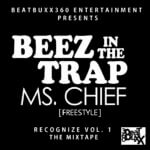 Ms Chief – Beez In Tha Trap [Freestyle]