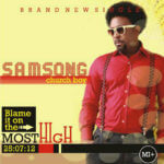 Samsong – Blame It On The Most High