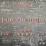 Teeklef – Stay Scheming ft Afrotunes & Yosi