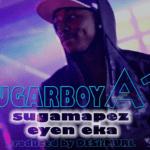 Sugarboy A1 – SugaMapez + Eyen Eka