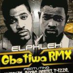 El-Phlex – Gbetiwa Rmx Featuring Yung6ix, Cyntia Morgan, Jhybo, Seriki, Tizze and Ice-Berg Slim