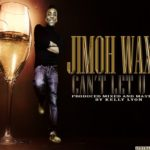 Jimoh Waxiu – Can't Let You Go