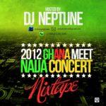 DJ NEPTUNE PRESENTS THE OFFICIAL 2012 GHANA MEET NAIJA CONCERT MIX TAPE
