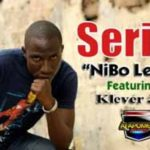 Seriki – Nibo Lewa ft Klever Jay