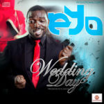 Eyo – Wedding Day