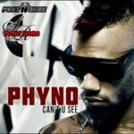 Phyno – Can't You See