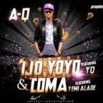 A-Q – 'Ijo Yoyo' feat YQ + 'Coma' feat Yemi Alade