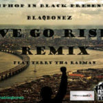 BlaqBonez – We Go Rise [Remix] ft Terry Tha Rapman, Suspekt + Fire In The Booth