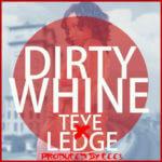 Teye – Dirty Whine Ft Lege