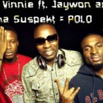 DJ Vinnie – Polo Ft Tha Suspekt & Jaywon
