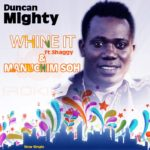 Duncan Mighty – Wine It ft Shaggy + Manuchim Soh