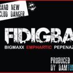 Bigmaxx x Emphartic x Pepenazi – Fidigba