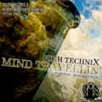 High Technix – Mind Traveling ft Jedi Rhymes