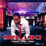 Mr Liki – Touch Your Toes