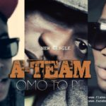 A – Team – Omo To Pe