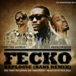 Fecko – Raplogic (B.A.N.S remix) ft. Terry Tha Rapman and Pherowshuz